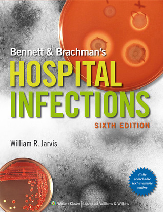 Bennett & Brachmans Hospital Infections  by  William R. Jarvis