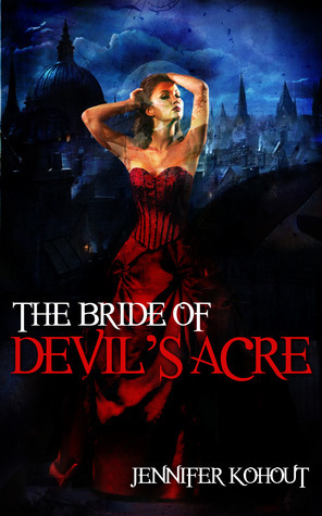 The Bride of Devils Acre  by  Jennifer Kohout