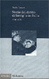 Storia del diritto di famiglia in Italia 1796-1975 Paolo Ungari