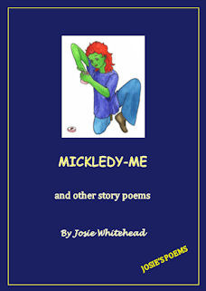 Mickledy-Me and Other Story Poems Josie Whitehead