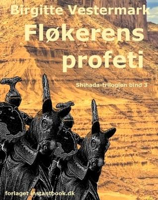 Fløkerens profeti (Shihada, #3) Birgitte Vestermark