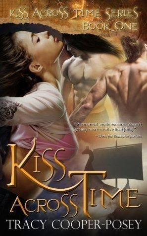 Kiss Across Time (Kiss Across Time #1)  by  Teal Ceagh