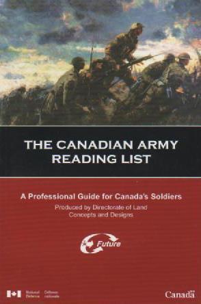 The Canadian Army Reading List: A Professional Guide for Canadas Soldiers/La Liste des Lectures de LArmée Canadienne: Un guide professionnel pour les soldats canadiens Andrew B. Godefroy
