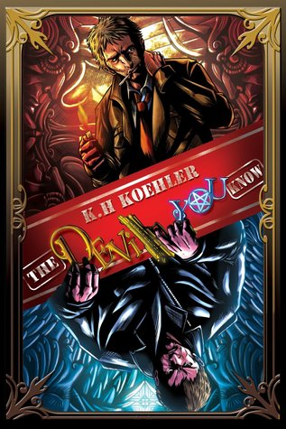 The Devil You Know  by  K. H. Koehler