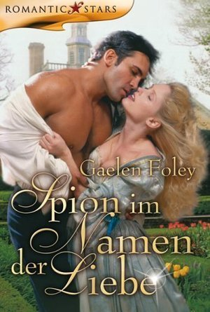 Spion im Namen der Liebe Gaelen Foley