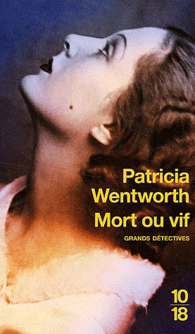 Mort ou vif  by  Patricia Wentworth