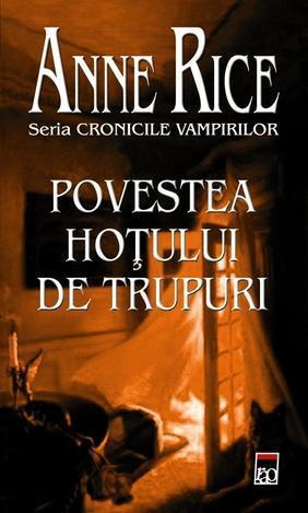 Povestea hoțului de trupuri (The Vampire Chronicles, #4)  by  Anne Rice