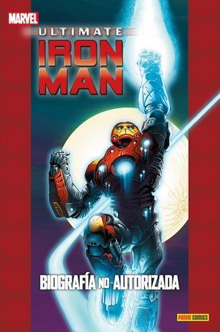 Ultimate Iron Man: Biografía no Autorizada (coleccionable ultimate, #35) Orson Scott Card