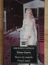 Busca mi esquela y Primer amor Elena Garro