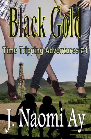 Black Gold (Time Tripping Adventures #1) J. Naomi Ay
