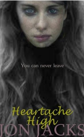 Heartache High  by  Jon Jacks
