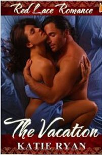 The Vacation: A Red Lace Romance Katie Ryan