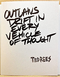 Outlaws Drift in Every Vehicle of Thought Ted Rees