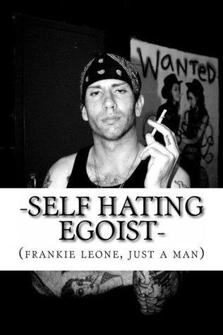 -self hating egoist- (borough of lost boys, vol. 1)  by  frankie leone