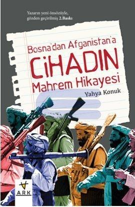 Bosnadan Afganistana Cihadın Mahrem Hikayesi Yahya Konuk