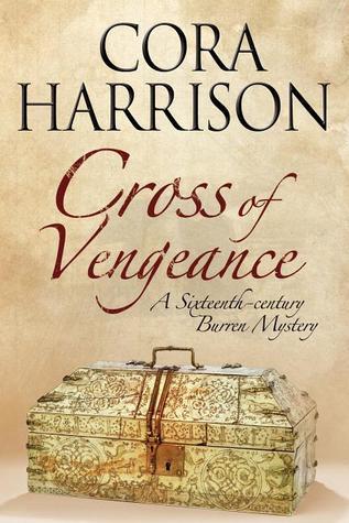 Cross of Vengeance (Burren Mysteries #10)  by  Cora Harrison