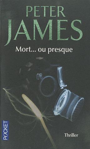 Mort... ou presque Peter James