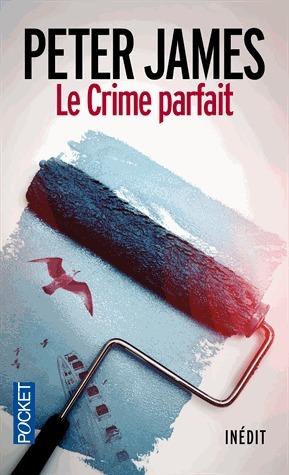 Le Crime parfait  by  Peter James