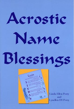 Acrostic Name Blessings Linda E. Perry