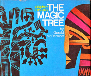 The Magic Tree: A Tale from the Congo Gerald McDermott