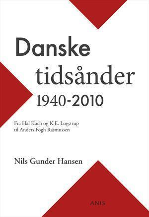 Danske tidsånder 1940-2010  by  Nils Gunder Hansen