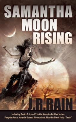 Samantha Moon Rising (Vampire for Hire, #5-7) J.R. Rain