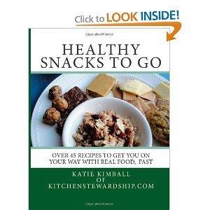 Healthy Snacks to Go Katie  Kimball