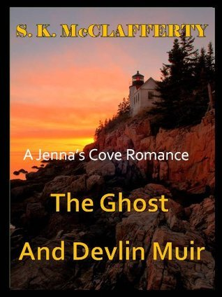 The Ghost and Devlin Muir (Jennas Cove Romance #1)  by  S.K. McClafferty