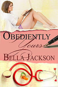 Obediently Yours  by  Bella Jackson