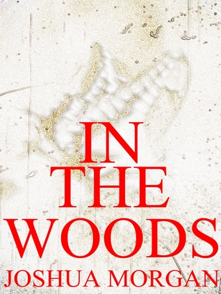 In The Woods (Spiritual Succession, #2)  by  Joshua Morgan