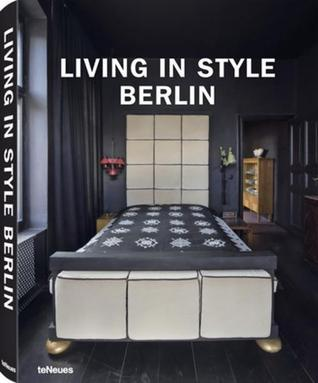 Living in Style Berlin  by  Stephanie von Pfuel