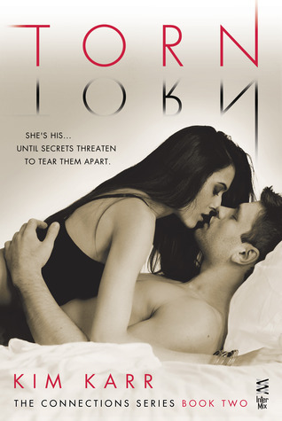 Torn (Connections, #2)  by  Kim Karr