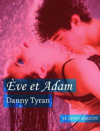 Ève et Adam  by  Danny Tyran
