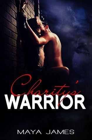 Charitys Warrior  by  Maya James