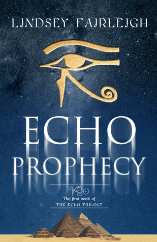 Echo Prophecy (Echo Trilogy, #1)  by  Lindsey Fairleigh
