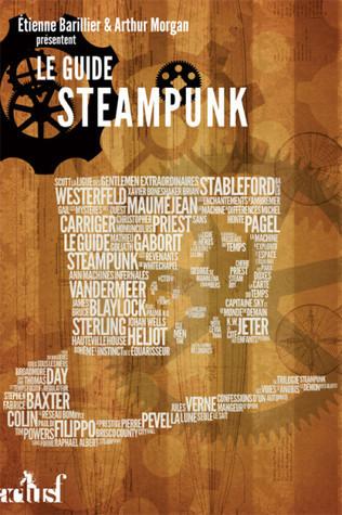 Le Guide Steampunk  by  Arthur  Morgan
