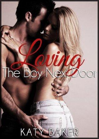 Loving The Boy Next Door (The Boy Next Door, #4)  by  Katy Baker