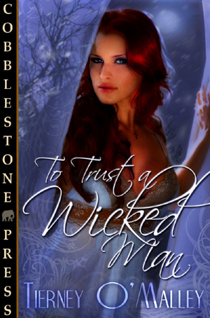 To Trust a Wicked Man Tierney OMalley