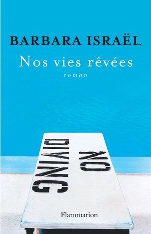 Nos vies rêvées  by  Barbara Israël