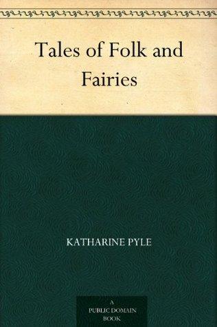 Tales Of Folk And Fairies Katharine Pyle