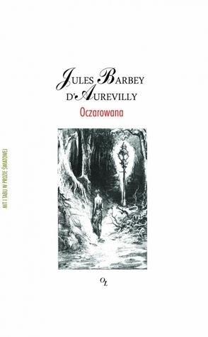 Oczarowana  by  Jules Barbey dAurevilly