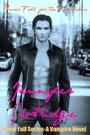 Never Fall for the Forbidden (Never Fall, #5)  by  Jennifer Shortridge