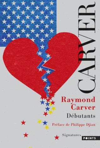 Débutants  by  Raymond Carver
