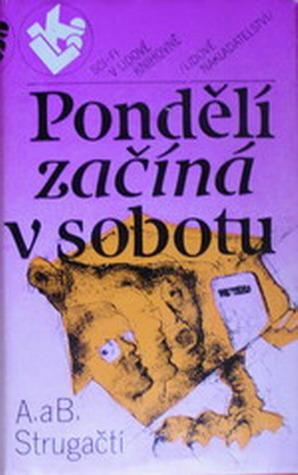 Pondělí začíná v sobotu  by  Arkady Strugatsky