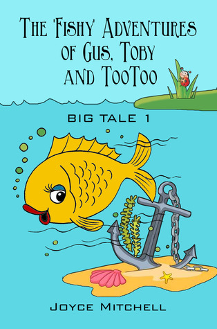 The Fishy Adventures of Gus, Toby and TooToo (Big Tale 1) Joyce  Mitchell