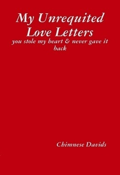My Unrequited Love Letters  by  Chimnese Davids