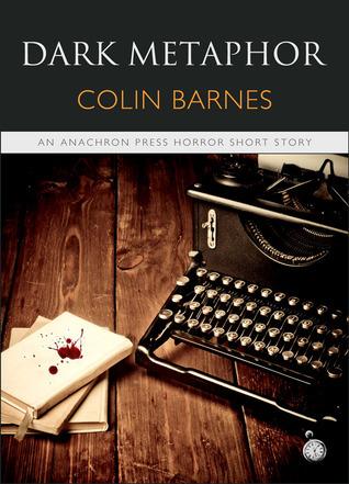 Dark Metaphor Colin  Barnes