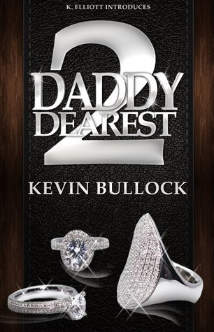 Daddy Dearest 2: The Mess  by  Kevin Bullock