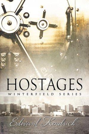 Hostages (Winterfield, #5)  by  Edward Kendrick