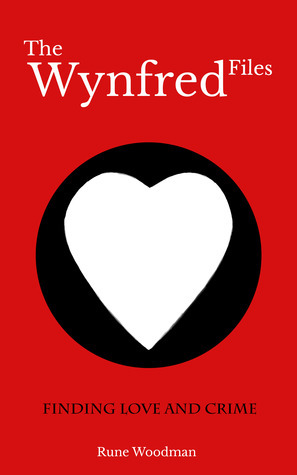 Finding Love and Crime (The Wynfred Files, #1)  by  Rune Woodman